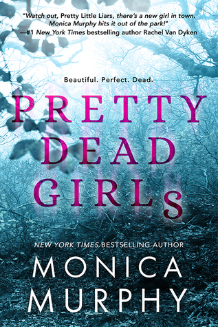 Pretty Dead Girls by Monica Murphy: Excerpt and Behind the Scenes!